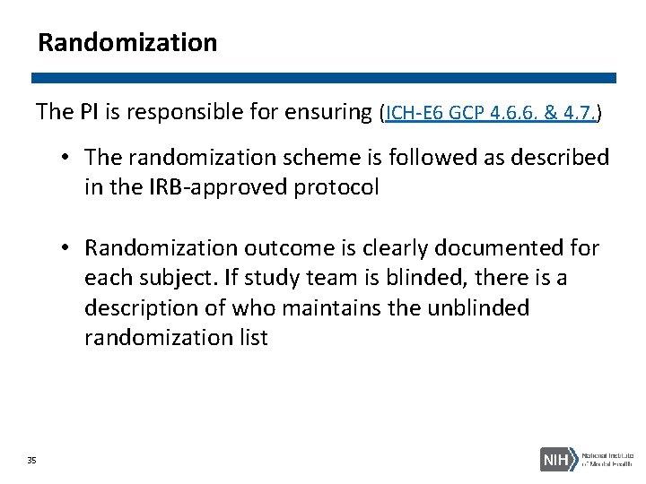 Randomization The PI is responsible for ensuring (ICH-E 6 GCP 4. 6. 6. &