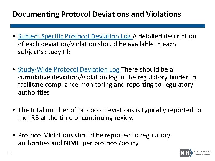 Documenting Protocol Deviations and Violations • Subject Specific Protocol Deviation Log A detailed description