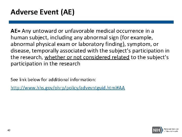 Adverse Event (AE) AE= Any untoward or unfavorable medical occurrence in a human subject,