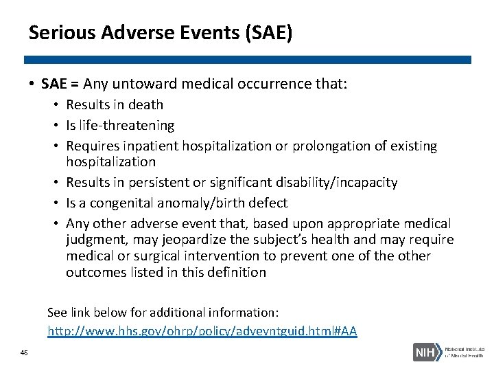 Serious Adverse Events (SAE) • SAE = Any untoward medical occurrence that: • Results