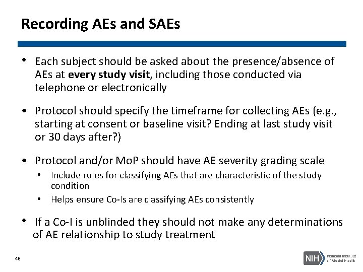 Recording AEs and SAEs • Each subject should be asked about the presence/absence of