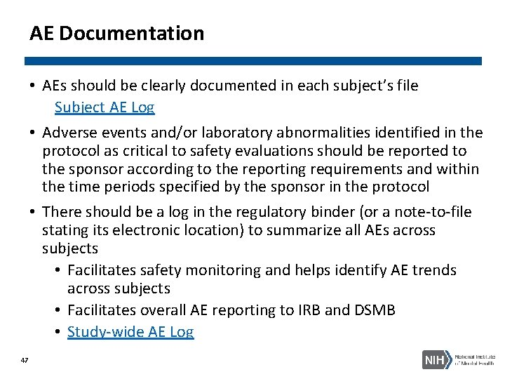 AE Documentation • AEs should be clearly documented in each subject's file Subject AE