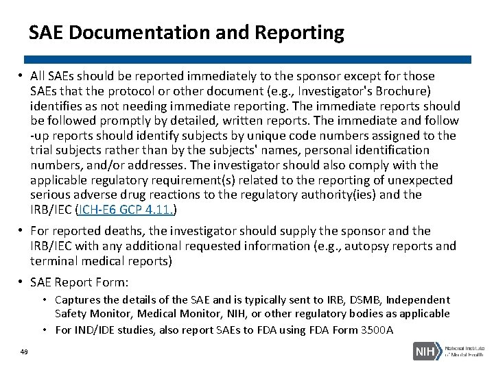 SAE Documentation and Reporting • All SAEs should be reported immediately to the sponsor