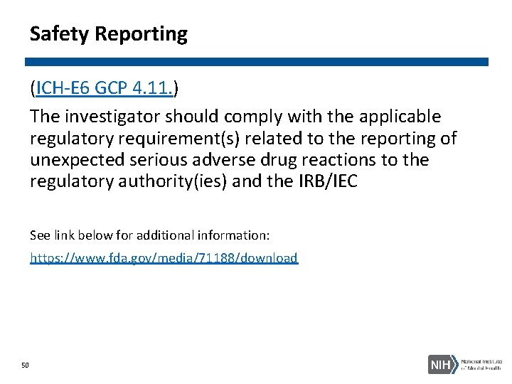 Safety Reporting (ICH-E 6 GCP 4. 11. ) The investigator should comply with the
