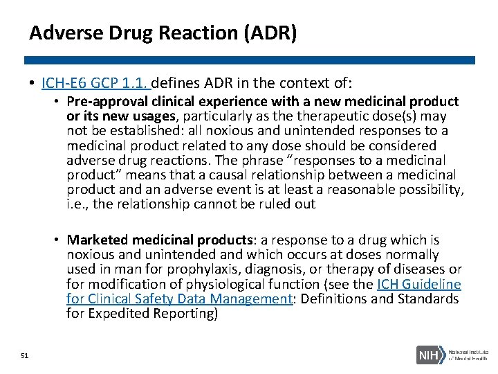 Adverse Drug Reaction (ADR) • ICH-E 6 GCP 1. 1. defines ADR in the