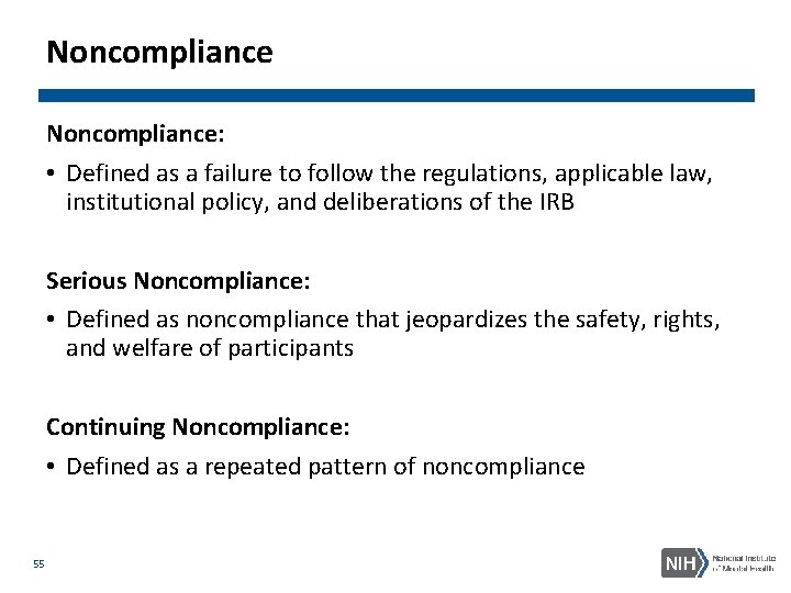 Noncompliance: • Defined as a failure to follow the regulations, applicable law, institutional policy,