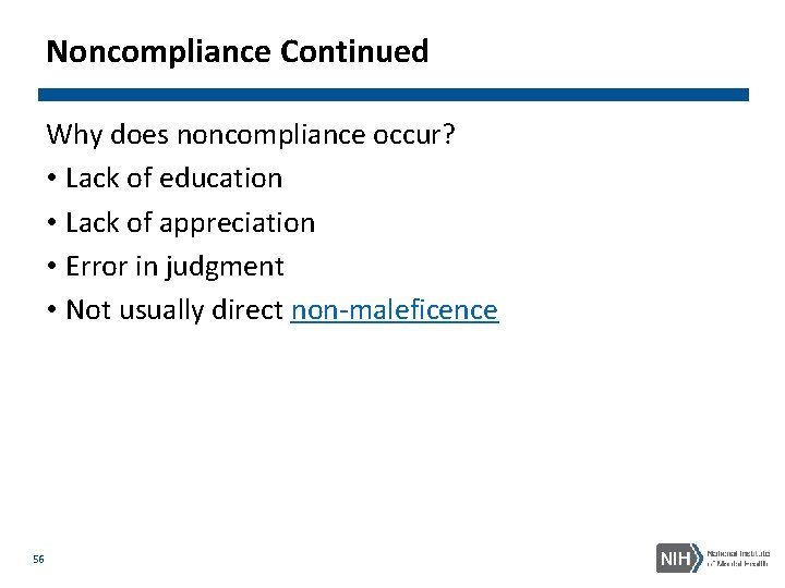 Noncompliance Continued Why does noncompliance occur? • Lack of education • Lack of appreciation
