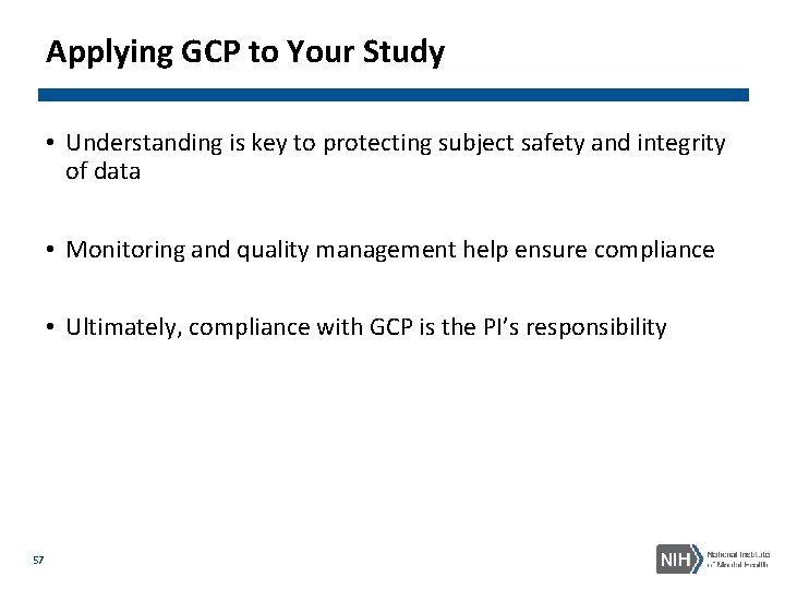 Applying GCP to Your Study • Understanding is key to protecting subject safety and