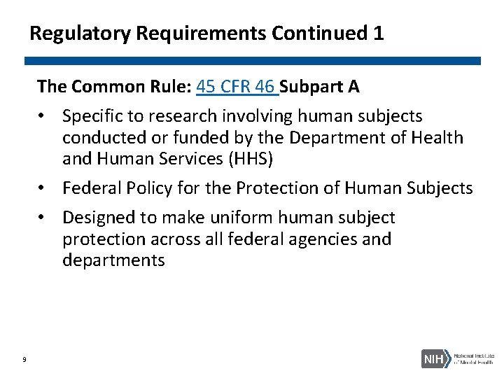 Regulatory Requirements Continued 1 The Common Rule: 45 CFR 46 Subpart A • Specific