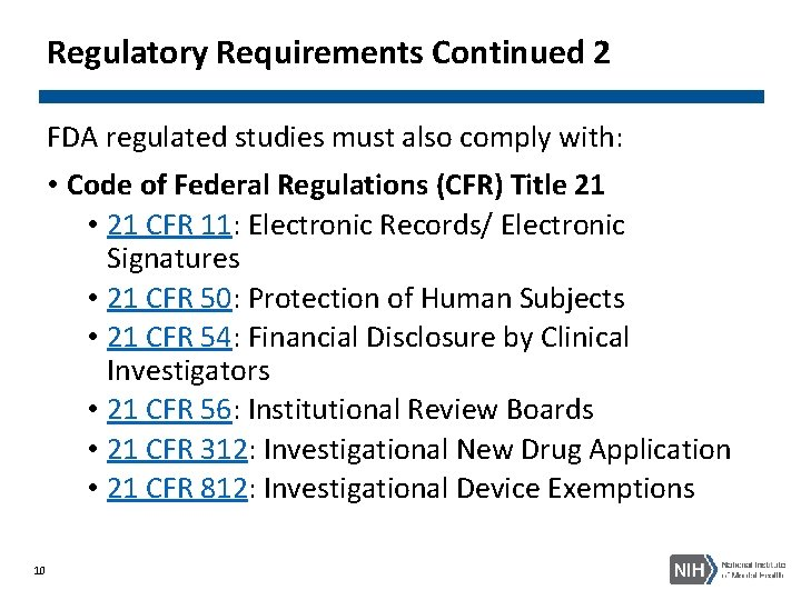 Regulatory Requirements Continued 2 FDA regulated studies must also comply with: • Code of