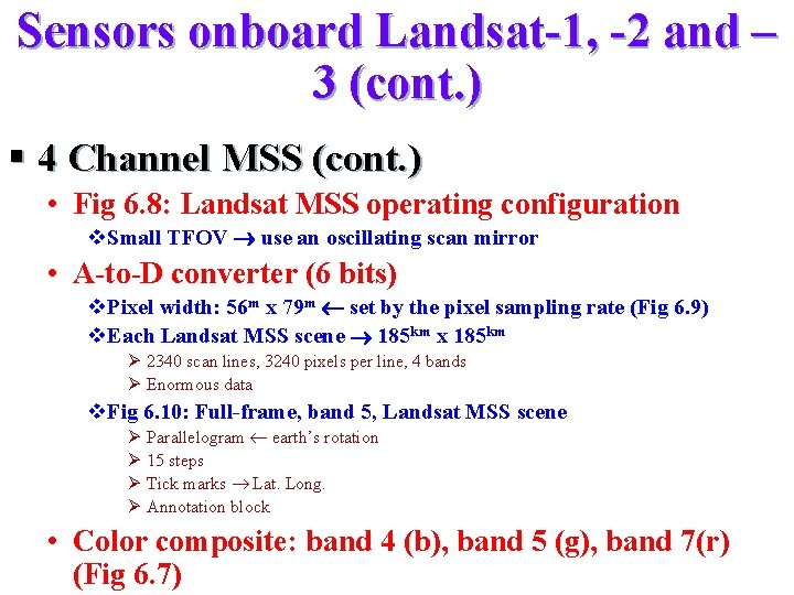 Sensors onboard Landsat-1, -2 and – 3 (cont. ) § 4 Channel MSS (cont.