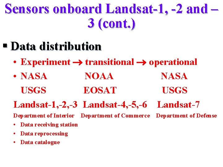 Sensors onboard Landsat-1, -2 and – 3 (cont. ) § Data distribution • Experiment