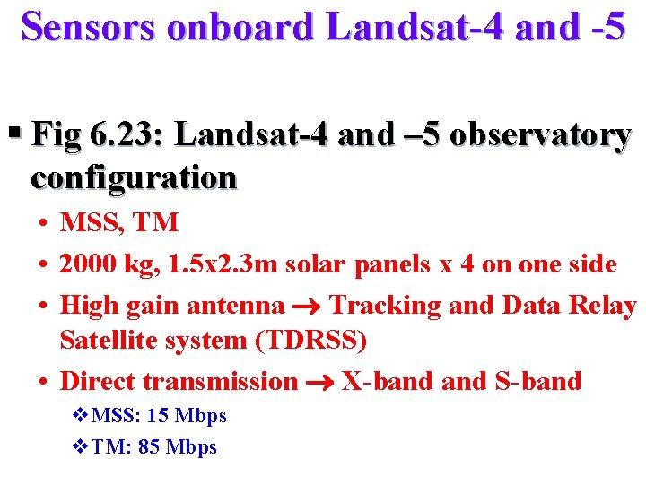 Sensors onboard Landsat-4 and -5 § Fig 6. 23: Landsat-4 and – 5 observatory