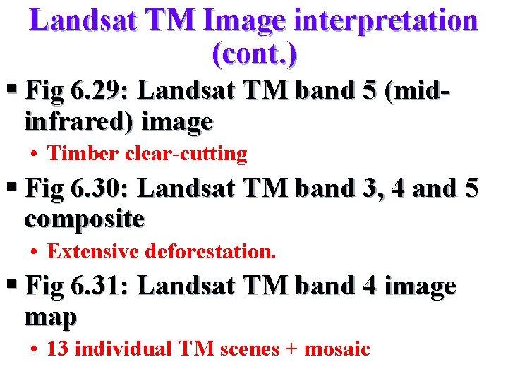 Landsat TM Image interpretation (cont. ) § Fig 6. 29: Landsat TM band 5