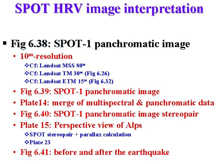 SPOT HRV image interpretation § Fig 6. 38: SPOT-1 panchromatic image • 10 m-resolution