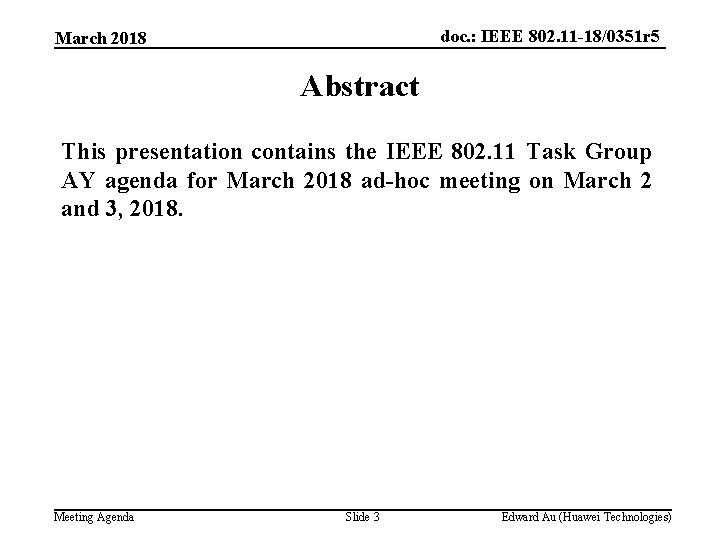 doc. : IEEE 802. 11 -18/0351 r 5 March 2018 Abstract This presentation contains