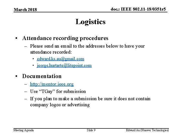 doc. : IEEE 802. 11 -18/0351 r 5 March 2018 Logistics • Attendance recording