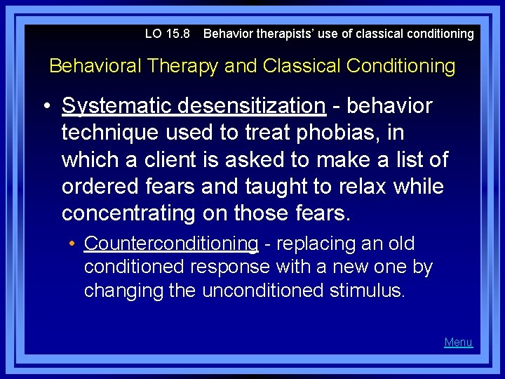 LO 15. 8 Behavior therapists' use of classical conditioning Behavioral Therapy and Classical Conditioning