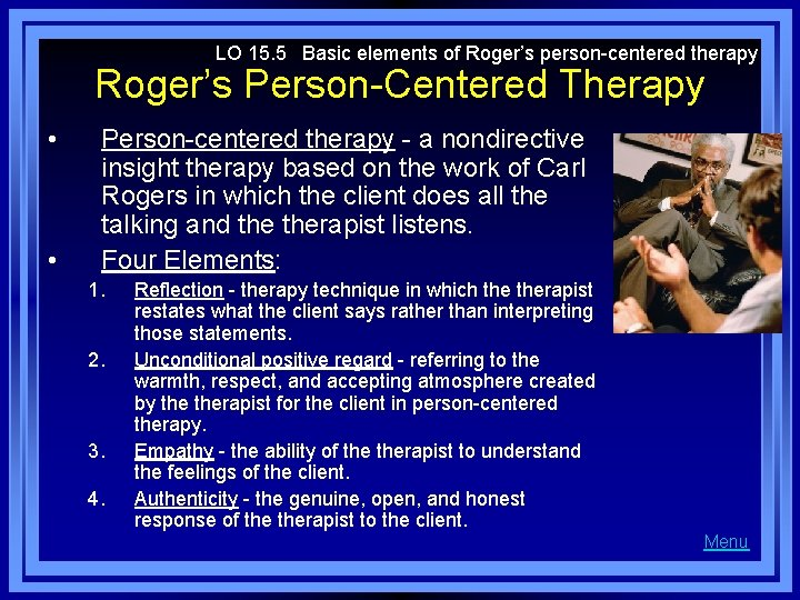 LO 15. 5 Basic elements of Roger's person-centered therapy Roger's Person-Centered Therapy • •