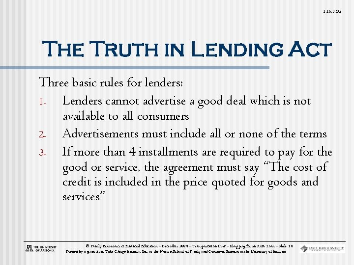 1. 16. 3. G 2 The Truth in Lending Act Three basic rules for