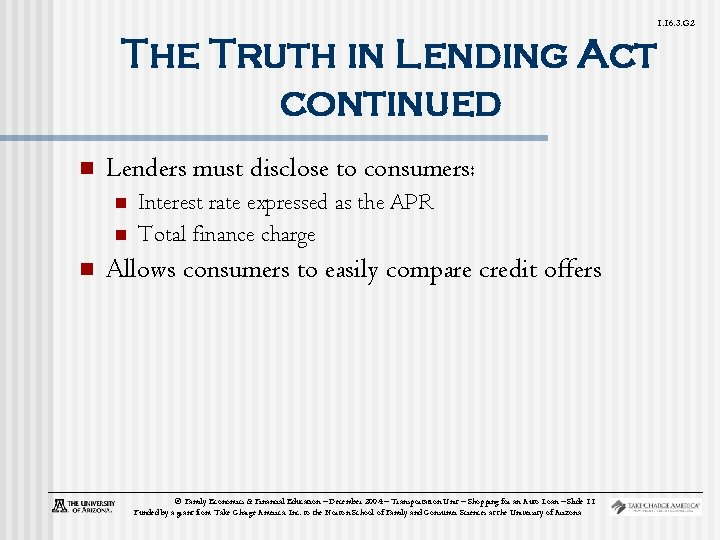 1. 16. 3. G 2 The Truth in Lending Act continued n Lenders must