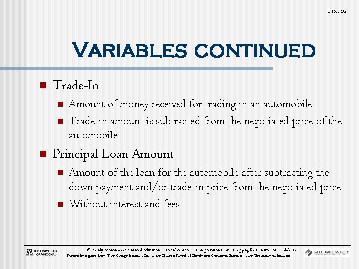 1. 16. 3. G 2 Variables continued n Trade-In n Amount of money received