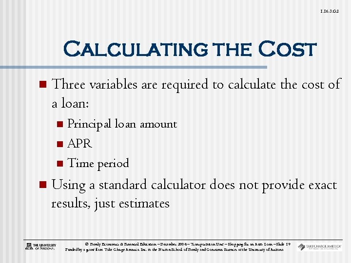 1. 16. 3. G 2 Calculating the Cost n Three variables are required to