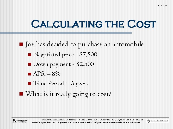 1. 16. 3. G 2 Calculating the Cost n Joe has decided to purchase