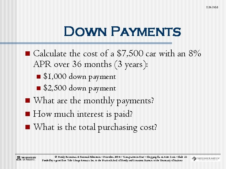 1. 16. 3. G 2 Down Payments n Calculate the cost of a $7,