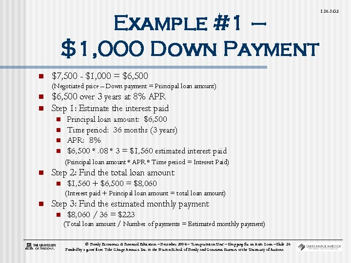 Example #1 – $1, 000 Down Payment n $7, 500 - $1, 000 =