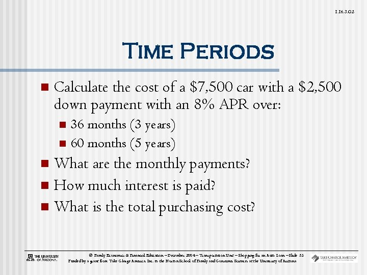 1. 16. 3. G 2 Time Periods n Calculate the cost of a $7,