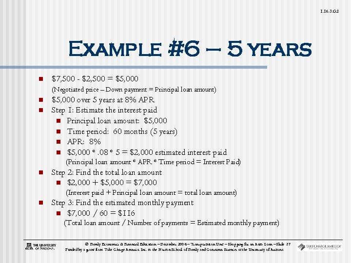 1. 16. 3. G 2 Example #6 – 5 years n $7, 500 -