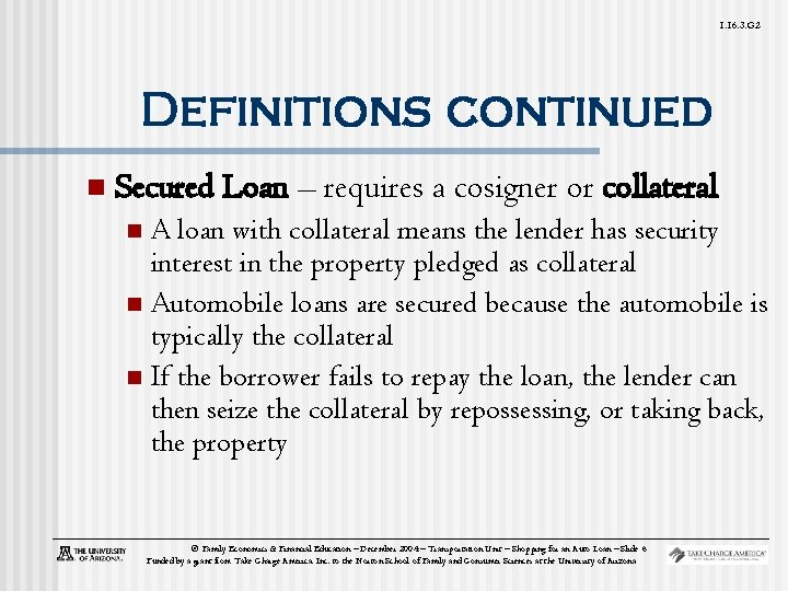 1. 16. 3. G 2 Definitions continued n Secured Loan – requires a cosigner