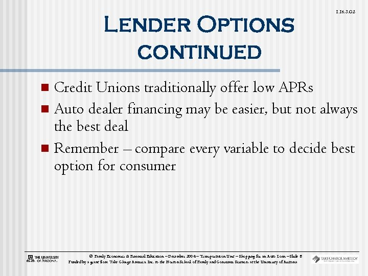 Lender Options continued 1. 16. 3. G 2 Credit Unions traditionally offer low APRs