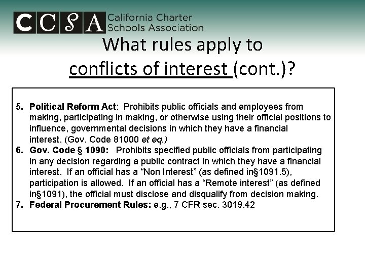 What rules apply to conflicts of interest (cont. )? 5. Political Reform Act: Prohibits