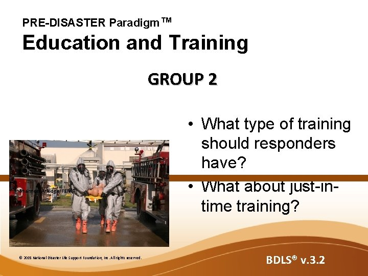 PRE-DISASTER Paradigm™ Education and Training GROUP 2 Shannon Arledge/FEMA © 2015 National Disaster Life