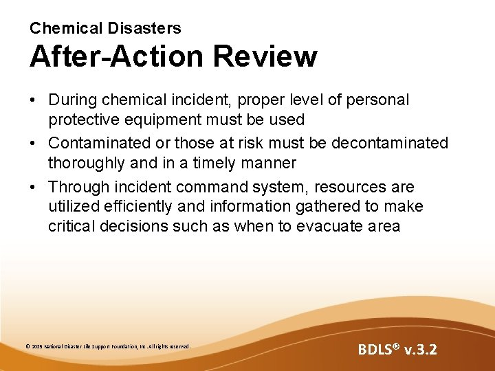 Chemical Disasters After-Action Review • During chemical incident, proper level of personal protective equipment