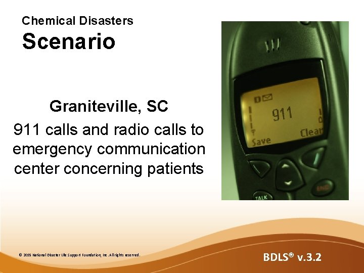Chemical Disasters Scenario Graniteville, SC 911 calls and radio calls to emergency communication center