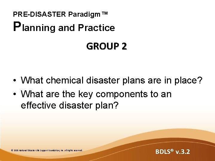 PRE-DISASTER Paradigm™ Planning and Practice GROUP 2 • What chemical disaster plans are in