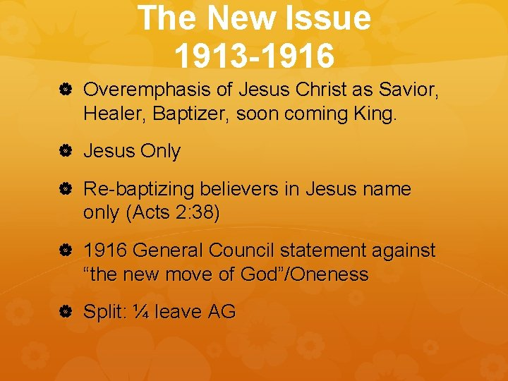The New Issue 1913 -1916 Overemphasis of Jesus Christ as Savior, Healer, Baptizer, soon