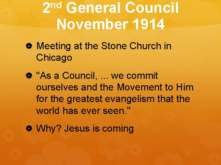 """nd 2 General Council November 1914 Meeting at the Stone Church in Chicago """"As"""