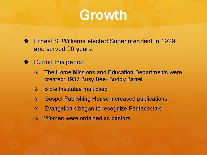 Growth Ernest S. Williams elected Superintendent in 1929 and served 20 years. During this