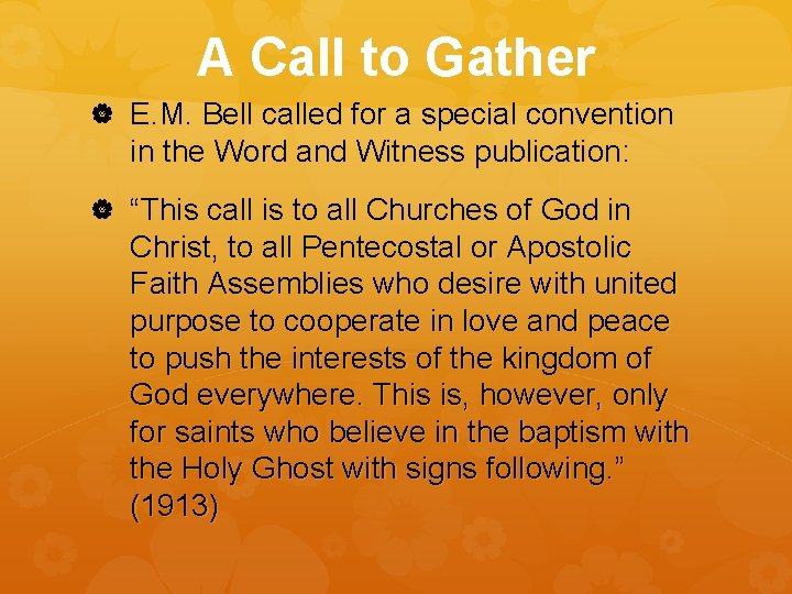 A Call to Gather E. M. Bell called for a special convention in the
