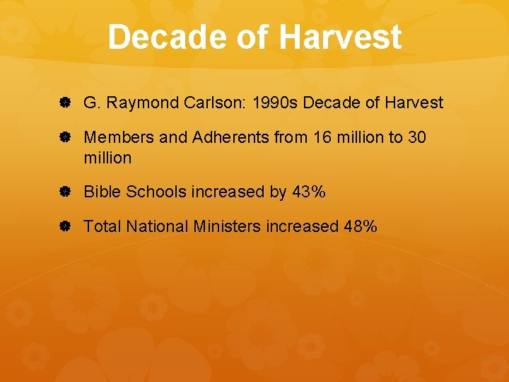 Decade of Harvest G. Raymond Carlson: 1990 s Decade of Harvest Members and Adherents