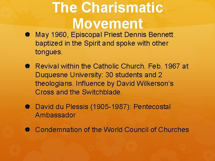The Charismatic Movement May 1960, Episcopal Priest Dennis Bennett baptized in the Spirit and