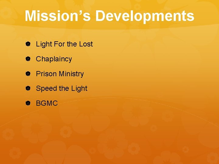 Mission's Developments Light For the Lost Chaplaincy Prison Ministry Speed the Light BGMC