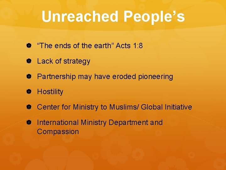 """Unreached People's """"The ends of the earth"""" Acts 1: 8 Lack of strategy Partnership"""