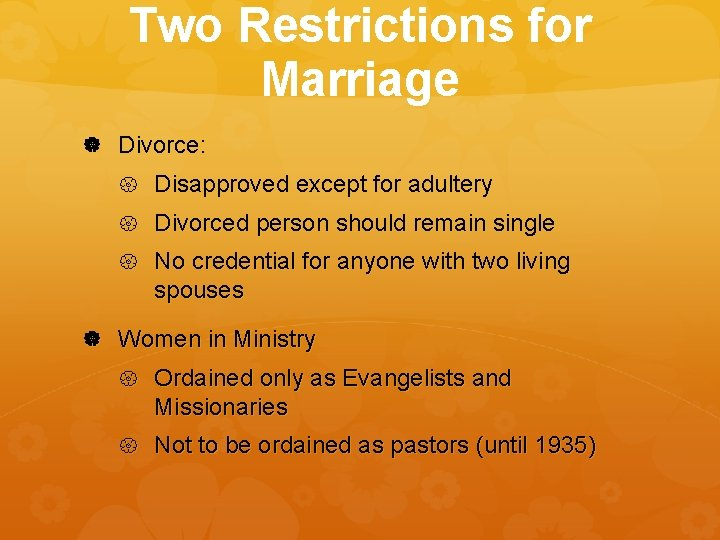 Two Restrictions for Marriage Divorce: Disapproved except for adultery Divorced person should remain single