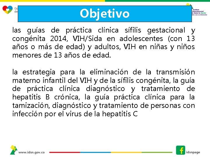 Objetivo las guías de práctica clínica sífilis gestacional y congénita 2014, VIH/Sida en adolescentes