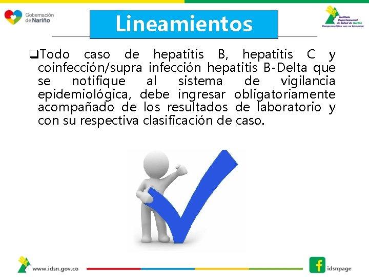 Lineamientos q. Todo caso de hepatitis B, hepatitis C y coinfección/supra infección hepatitis B-Delta